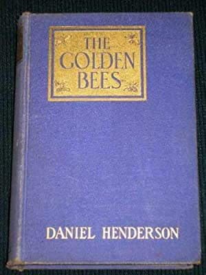 Golden Bees, The: The Story of Betsy Patterson and the Bonapartes: Henderson, Daniel