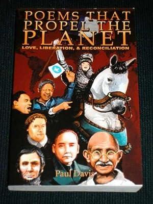Poems That Propel the Planet: Love, Liberation & Reconciliation: Davis, Paul