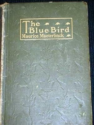 Blue Bird, The: Maeterlinck, Maurice