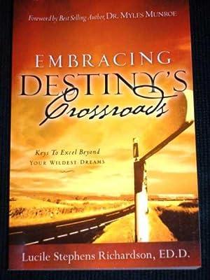 Embracing Destiny's Crossroads: Keys to Excel Beyond: Richardson, Lucile Stephens