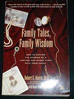 Family Tales, Family Wisdom: How to Gather the Stories of a Lifetime and Share Them With Your Family