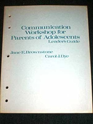 Communication Workshop for Parents of Adolescents (Leader's Guide)