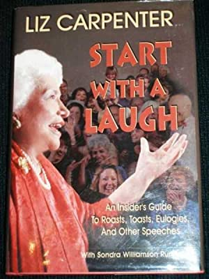 Start With a Laugh: An Insider's Guide to Roasts, Toasts, Eulogies, and Other Speeches