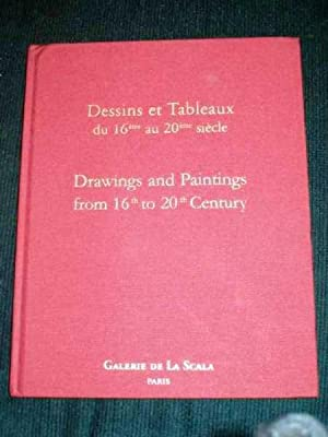 Dessins et Tableaux du 16eme au 20eme Siecle / Drawings and Paintings from 16th to 20th ...