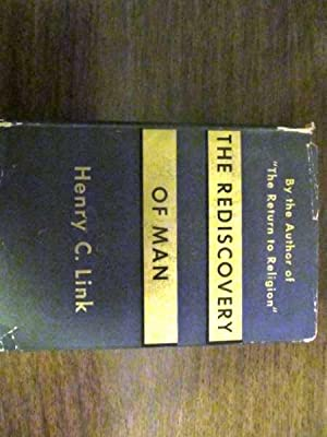 Rediscovery of Man, The: Link, Henry C.