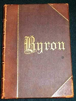 Complete Poetical and Dramatic Works of Lord: Byron, Lord; Nichols,