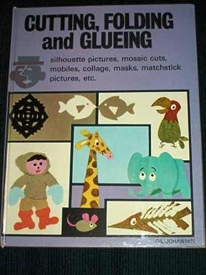 Cutting, Folding and Glueing: Johansen, Gil