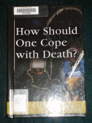 How should one cope with death? (At Issue Series)