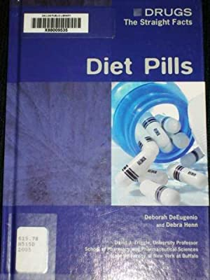 Diet pills (Drugs: The Straight Facts)