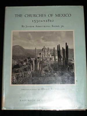 Churches of Mexico 1530 - 1810, The: Baird Jr., Joseph Armstrong