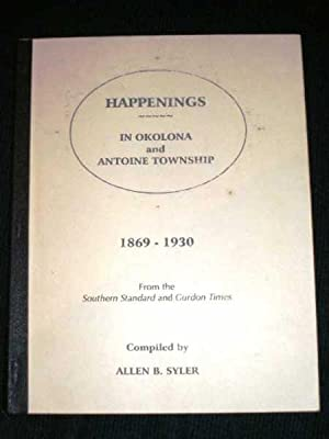 Happenings in Okolona and Antoine Township 1869 - 1930 (From the Southern Standard and Gurdon Times...