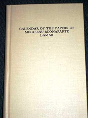 Calendar of the Papers of Mirabeau Buonaparte Lamar: Green, Michael R.