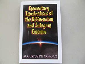 Elementary Illustrations of the Differential and Integral Calculus: De Morgan, Augustus
