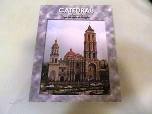 Catedral de Saltillo.por los Siglos de los Siglos: Flores, Maria Elena Santoscoy Flores; Sota, ...