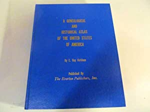 Genealogical and Historical Atlas of the United: Kirkham, E. Kay
