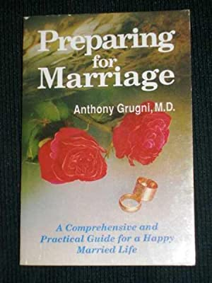 Preparing For Marriage (A Comprehensive and Practical Guide for a Happy Married Life)