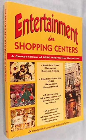 Entertainment in Shopping Centers: A Compendium of ICSC Information Resources