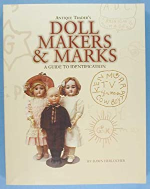 Doll Makers & Marks: A Guide to Identification: Herlocher, Dawn