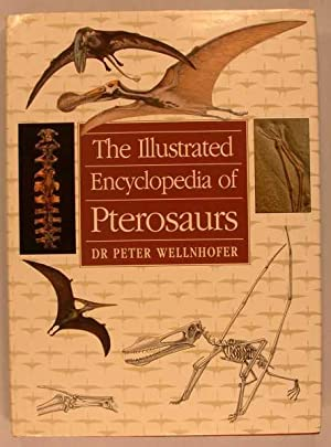 The Illustrated Encyclopedia of Pterosaurs: Wellnhofer, Peter