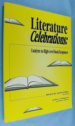 Literature Celebrations: Catalysts to High-Level Book Responses: Kingore, Bertie