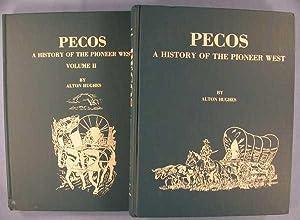 Pecos: A History of the Pioneer West: Hughes, Alton