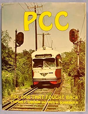 PCC--the Car That Fought Back (Interurban Special 64): Carlson, Stephen P.; Schneider, Fred W.