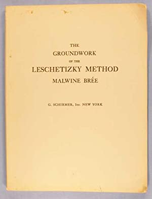 The Groundwork of the Leschetizky Method: Bree, Malwine