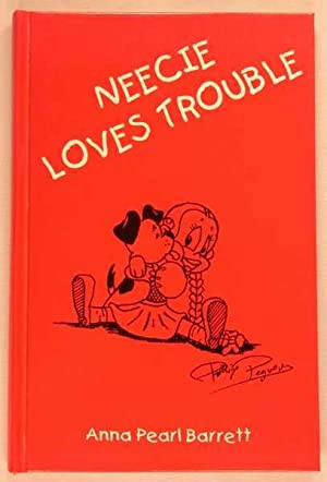 Neecie Loves Trouble: Barrett, Anna Pearl