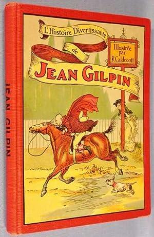Jean Gilpin, L'Histoire Divertissante De La Promenade à Cheval: Cowper, William; E. ...