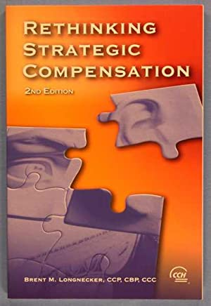 Rethinking Strategic Compensation (2nd Edition)