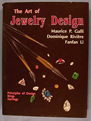 The Art of Jewelry Design: Principles of: Galli, Maurice P.;