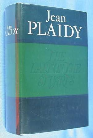 The Last of the Stuarts (The Three: Plaidy, Jean