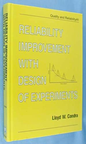 Reliability Improvement with Design of Experiments (Quality and Reliability #41)