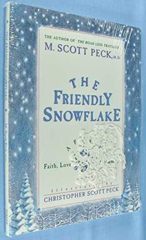 The Friendly Snowflake: A Fable of Faith, Love, and Family - includes Crocheted Snowflake