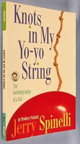 Knots in My Yo-Yo String : The: Spinelli, Jerry