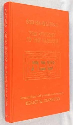 Sod ha-Shabbat (The Mystery of the Sabbath): Ginsburg, Elliot K. (translator and commentary)