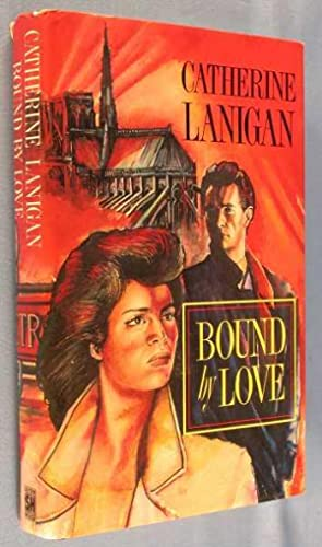 Bound by Love: Lanigan, Catherine