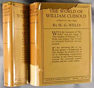 The World of William Clissold: A Novel at a New Angle (Two Volumes): Wells, H.G.