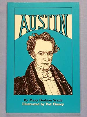 Austin : The Son Becomes Father: Wade, Mary Dodson