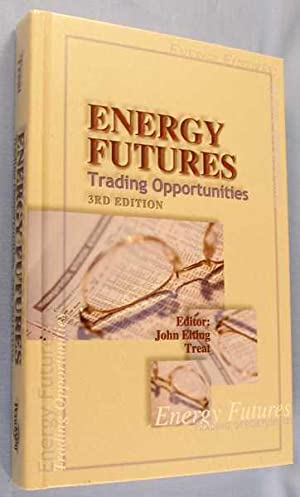 Energy Futures: Trading Opportunities, 3rd Edition