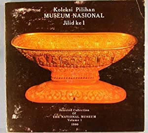Koleksi Pilihan Museum Nasional - Jilid Ke 1 (Selected Collection of The National Museum, Volume 1 ...