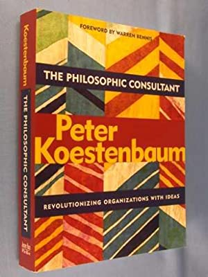 The Philosophic Consultant: Revolutionizing Organizations with Ideas
