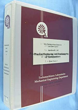 Practical Engineering and Troubleshooting of Turbomachinery - 21st Turbomachinery Symposium and ...