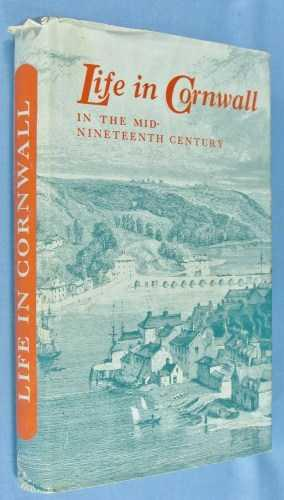 Life in Cornwall in the Mid-Nineteenth Century: Barton, R.M. (editor)