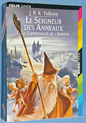 Le Seigneur des Anneaus: 1. La Communate: Tolkien, J.R.R.; F.