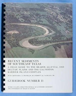 Recent Sediments of Southeast Texas: A Field: Bernard, H.A.; C.F.