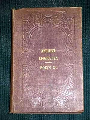 Sketches of Ancient Biography: Poets, Orators, and Historians: No Author Stated