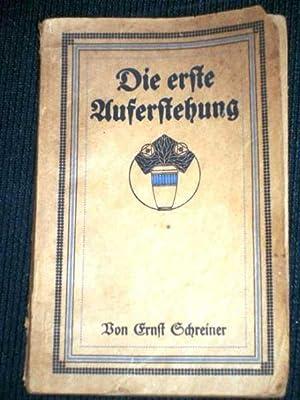 Die Erste Auferstehung: Schreiner, Ernst