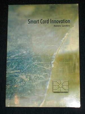 Smart Card Innovation: Lindley, Robyn A.
