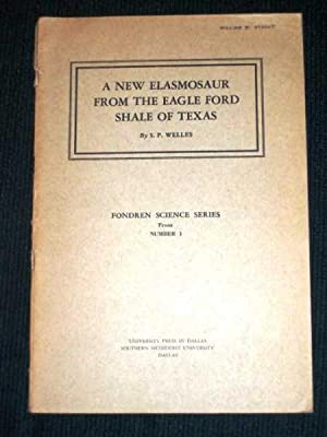 New Elasmosaur from the Eagle Ford Shale of Texas, A (Fondren Science Series): Welles, S. P.